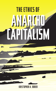 The Ethics of Anarcho-Capitalism cover