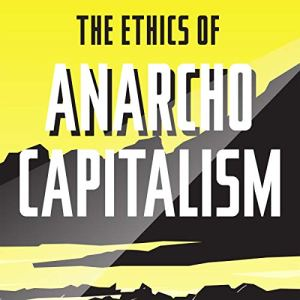 ethics_of_ancap_audible